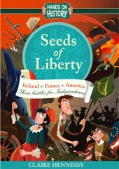 Seeds of Liberty by Claire Hennessy